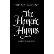 The Homeric Hymns: A Verse Translation, Paperback/Thelma Sargent