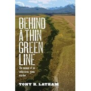 Behind a Thin Green Line: The Memoir of an Undercover Game Warden, Paperback/Tony H. Latham