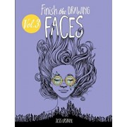 Finish the Drawing (Volume 3) - Faces: 80+ artistic prompts for artists of all ages to sketch, color and draw!, Paperback/Jess Erskine