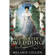 A Midwinter's Wedding: A Retelling of the Frog Prince/Melanie Cellier