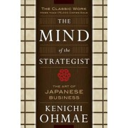 The Mind of the Strategist: The Art of Japanese Business, Paperback/Kenichi Ohmae