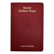 Shorter Christian Prayer: Four Week Psalter of the Loh Containing Morning Prayer and Evening Prayer with Selections for the Entire Year, Hardcover/International Commission on English in t