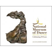 National Museum of Dance and Hall of Fame: Celebrating 30 Years