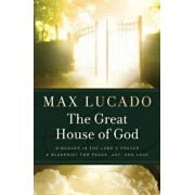 The Great House of God, Paperback/Max Lucado