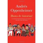 Basta de Historias!: La Obsesion Latinoamericana Con El Pasado y Las 12 Claves del Futuro, Paperback