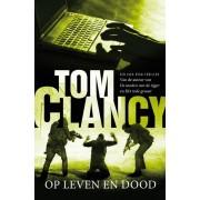 A.W. Bruna Uitgevers Op leven en dood - Tom Clancy - ebook