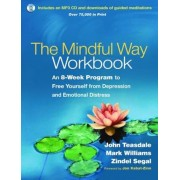 The Mindful Way Workbook: An 8-Week Program to Free Yourself from Depression and Emotional Distress [With CD (Audio)], Paperback