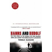 Hanns and Rudolf: The True Story of the German Jew Who Tracked Down and Caught the Kommandant of Auschwitz, Paperback/Thomas Harding