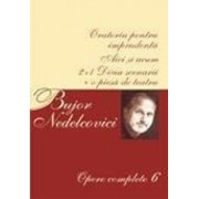 Opere complete Vol. VI/Bujor Nedelcovici