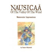 The Art of Nausicaa of the Valley of the Wind: Watercolor Impressions, Hardcover/Hayao Miyazaki