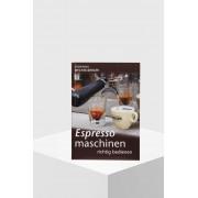 Braumüller Verlag Espressomaschinen richtig bedienen von Johanna Wechselberger