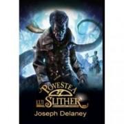 Povestea lui Slither. Cronicile Wardstone Vol. 11