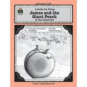 A Guide for Using James and the Giant Peach in the Classroom, Paperback/Kathee Gosnell