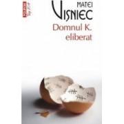 Top 10 - 291 - Domnul K. eliberat - Matei Visniec