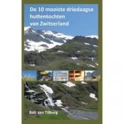De 10 mooiste driedaagse huttentochten van Zwitserland - Rob van Tilburg