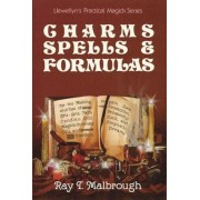 Charms, Spells, and Formulas: For the Making and Use of Gris Gris Bags, Herb Candles, Doll Magic, Incenses, Oils, and Powders, Paperback