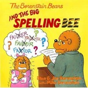 The Berenstain Bears and the Big Spelling Bee/Stan Berenstain