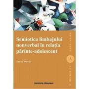 Semiotica limbajului nonverbal in relatia parinte-adolescent/Livia Durac