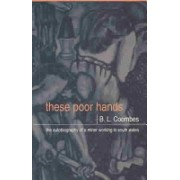 These Poor Hands - The Autobiography of a Miner Working in South Wales (Coombes B. L.)(Paperback) (9780708315637)