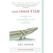 Your Inner Fish: A Journey Into the 3.5-Billion-Year History of the Human Body, Paperback/Neil Shubin