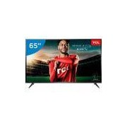 Smart TV TCL 65 LED Ultra HD 4K 65P6US