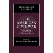 Cambridge History of the American Civil War: Volume 3, Affairs of the People, Hardback/***