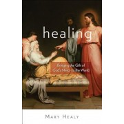Healing: Bringing the Gift of God's Mercy to the World, Paperback