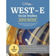 West-E Social Studies Rapid Review Study Guide: Test Prep and Practice Questions for the West-E Social Studies Exam, Paperback