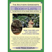 The Southern Gardener's Book of Lists: The Best Plants for All Your Needs, Wants, and Whims, Paperback