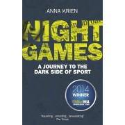 Night Games. A Journey to the Dark Side of Sport, Paperback/Anna Krien