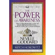 The Power of Awareness (Condensed Classics): The Extraordinary Guide to Your Limitless Potential--Now in a Special Condensation, Paperback/Neville