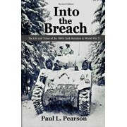 Into the Breach: The Life and Times of the 740th Tank Battalion in World War II, Revised Edition, Paperback/Paul L. Pearson