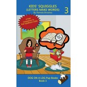 Kids' Squiggles (Letters Make Words): Learn to Read: Sound Out (decodable) Stories for New or Struggling Readers Including Those with Dyslexia, Paperback/Pamela Brookes