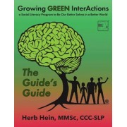 Growing Green Interactions, a Social Literacy Program to Be Our Better Selves in a Better World: The Guide's Guide