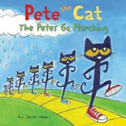 Pete the Cat: The Petes Go Marching, Hardcover/James Dean