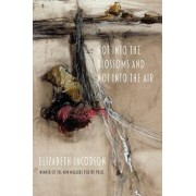 Not Into the Blossoms and Not Into the Air, Paperback/Elizabeth Jacobson
