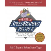 The Art of Speed Reading People: Harness the Power of Personality Type and Create.., Paperback