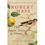 The Apple Trees at Olema: New and Selected Poems, Paperback/Robert Hass