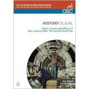 IB History SL & HL Paper 2 Causes and Effects of 20th-century Wars: The Second World War, Paperback/Joe Gauci