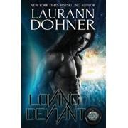 Loving Deviant, Paperback/Laurann Dohner