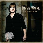 Video Delta Wayne,Jimmy - Do You Believe Me Now - CD