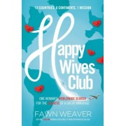Happy Wives Club: One Woman's Worldwide Search for the Secrets of a Great Marriage, Paperback