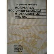 Adaptarea Socioprofesionala A Deficientilor Mintal - Serban Ionescu
