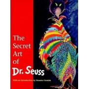 The Secret Art of Dr. Seuss, Hardcover/Audrey Geisel