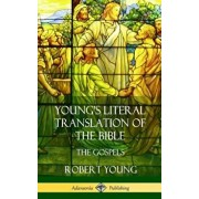 Young's Literal Translation of the Bible: The Four Gospels (Hardcover)/Robert Young