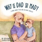 Why Is Dad So Mad?, Paperback/Seth Kastle
