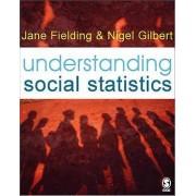 Understanding Social Statistics by Jane L. Fielding & Nigel Gilbert