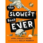 The Slowest Book Ever, Hardcover/April Pulley Sayre