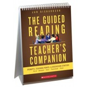 The Guided Reading Teacher's Companion: Prompts, Discussion Starters & Teaching Points, Paperback