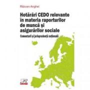 Hotarari CEDO relevante in materia raporturilor de munca si asigurarilor sociale